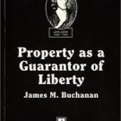 Property As a Guarantor of Liberty Vol. 1 by James M. Buchanan (1993, Paperback)