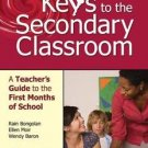 Keys to the Secondary Classroom : A Teacher's Guide to the First Months of...