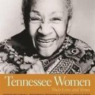 Southern Women Their Lives and Times: Tennessee Women Vol. 1 : Their Lives...