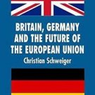 New Perspectives in German Political Studies: Britain, Germany and the Future...