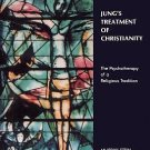 Jung's Treatment of Christianity : The Psychotherapy of a Religious Tradition...