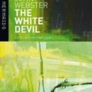 New Mermaids: The White Devil by John Webster and Christina Luckyj (2008,...