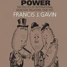 The New Cold War History: Gold, Dollars, and Power : The Politics of...