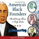 For Kids: America's Black Founders : Revolutionary Heroes and Early Leaders...