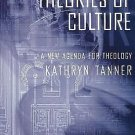 Guides to Theological Inquiry: Theories of Culture : A New Agenda for...
