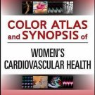 Atlas: Color Atlas and Synopsis of Women's Cardiovascular Health by Martha...