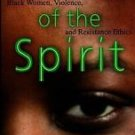 Wounds of the Spirit : Black Women, Violence, and Resistance Ethics by Traci...
