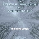 The New Age of Police Supervision and Management : A Behavioral Concept by...