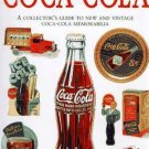 Coca-Cola : A Collector's Guide to New and Vintage Coca-Cola Memorabilia by...