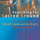 Searching for Sacred Ground : The Journey of Chief Lawrence Hart, Mennonite 7...