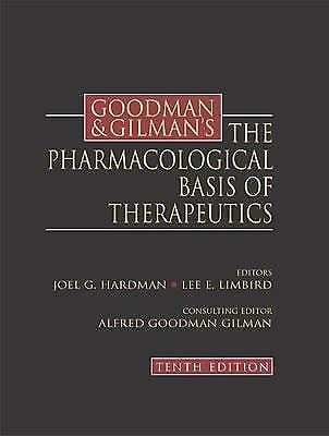 Goodman and Gilman's the Pharmacological Basis of Therapeutics by Joel G....
