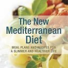 The New Mediterranean Diet : Meal Plans and Recipes for a Slimmer and...