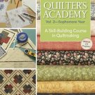 Quilter's Academy Vol. 2 : Sophomore Year - A Skill-Building Course in...