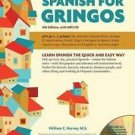 Spanish for Gringos, Level 1 : With MP3 CD by William C. Harvey M. S. (2015,...