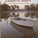 Maryland's Eastern Shore : A Journey in Time and Place by John R. Wennersten...