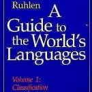 A Guide to the World's Languages Vol. 1 : Classification by Merrit Ruhlen...