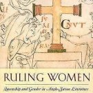 Ruling Women : Queenship and Gender in Anglo-Saxon Literature by Stacy S....