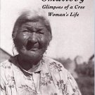 Ellen Smallboy : Glimpses of a Cree Woman's Life 4 by Regina Flannery (1995,...