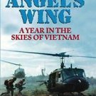 Angel's Wing : A Year in the Skies of Vietnam by Joseph R. Finch (2016,...