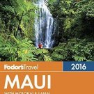 Full-Color Travel Guide: Fodor's Maui 2016 : With Molokai and Lanai by Inc....