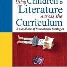 Using Children's Literature Across the Curriculum : A Handbook of...