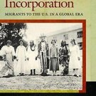 Nation of Nations: From Arrival to Incorporation : Migrants to the U. S. in a...