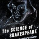 The Science of Shakespeare : A New Look at the Playwright's Universe by Dan...