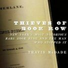 Thieves of Book Row : New York's Most Notorious Rare Book Ring and the Man...
