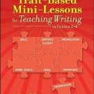 Trait-Based Mini-Lessons for Teaching Writing, Grades 2-4 by Megan S. Sloan...
