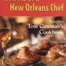 Secrets of a New Orleans Chef : Recipes from Tom Cowman's Cookbook by Greg...