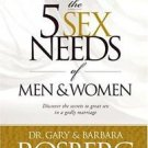 The 5 Sex Needs of Men and Women by Ginger Kolbaba, Barbara Rosberg and Gary...