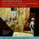 Travels with a Tangerine : From Morocco to Turkey in the Footsteps of Islam's...