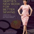 Gertie's New Book for Better Sewing : A Modern Guide to Couture-Style Sewing...