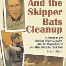 And the Skipper Bats Cleanup : A History of the Baseball Player-Manager, with...