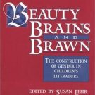 Beauty, Brains, and Brawn : The Construction of Gender in Children's...
