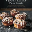 A Jewish Baker's Pastry Secrets : Recipes from a New York Baking Legend for...