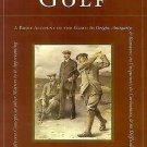 The Mystery of Golf : A Brief Account of the Game - It's Origin, Antiquity,...