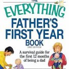 Everything®: Father's First Year Book : A Survival Guide for the First 12...
