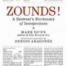 Zounds! : A Browser's Dictionary of Interjections by Mark Dunn and Sergio...