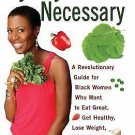 By Any Greens Necessary : A Revolutionary Guide for Black Women Who Want to...