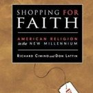Shopping for Faith : American Religion in the New Millennium by Richard...