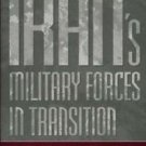 Iran's Military Forces in Transition : Conventional Threats and Weapons of...