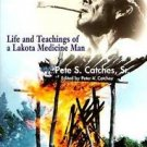 Sacred Fireplace : Life and Teachings of a Lakota Medicine Man by Pete S.,...