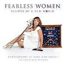 Fearless Women, Visions of a New World by Mary Ann Halpin (2012, Hardcover)