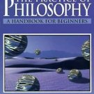 The Practice of Philosophy: A Handbook for Beginners by Jay F Rosenberg, 3rd Ed.