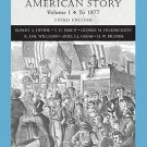 The American Story by Robert A. Divine, T. H. Breen and George M....