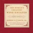 The World's Greatest Wine Estates : A Modern Perspective by Robert M., Jr....