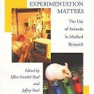 New Studies in Social Policy: Why Animal Experimentation Matters : The Use of...