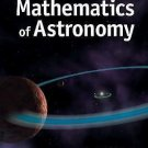 A Student's Guide to the Mathematics of Astronomy by Daniel Fleisch and Julia...