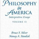 Philosophy in America Vol. II : Interpretive Essays by Bruce S. Silver and...